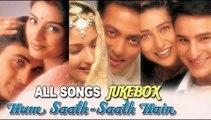Hum Saath Saath Hain - All Songs Jukebox - Super Hit Hindi Songs