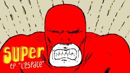 Je suis SUPER 2x06 - Mr Merde 2 (L'Espace)
