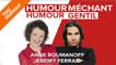 ANNE ROUMANOFF ET JEREMY FERRARI - Humour gentil, humour méchant