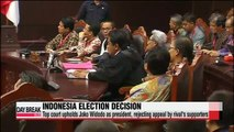 Top court upholds Joko Widodo as Indonesia president, rejecting appeal by rival's supporters