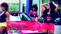 Laura Beg - Inna dancehall time - Clip officiel