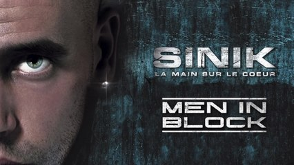 Sinik - Men In Block (Son Officiel)
