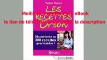 Telecharger Les recettes Orsoni, ma méthode en 300 recettes gourmandes PDF – Ebook Gratuitement