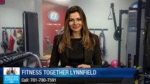 Fitness Together Lynnfield          Superb         Five Star Review by Bob K.