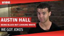 Austin Hall Jokes About Being Black But Looking White and Relationship Troubles | We Got Jokes