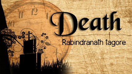 Death By #RabindranathTagore