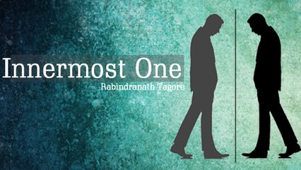 Innermost One By #RabindranathTagore