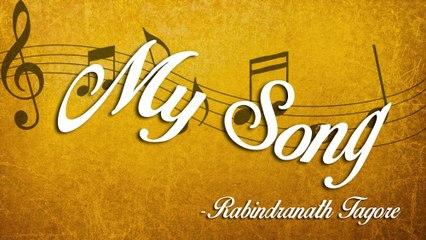 My Song By Rabindranath Tagore