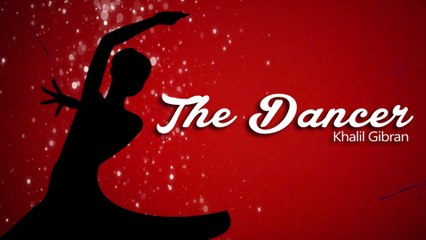 The Dancer By Khalil Gibran - The Wanderer - Parable