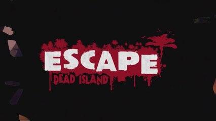 Trailer date de sortie de ESCAPE Dead Island