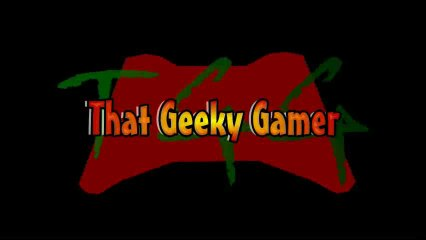 A Welcome Message from That Geeky Gamer