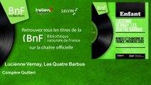 Lucienne Vernay, Les Quatre Barbus - Compère Guilleri