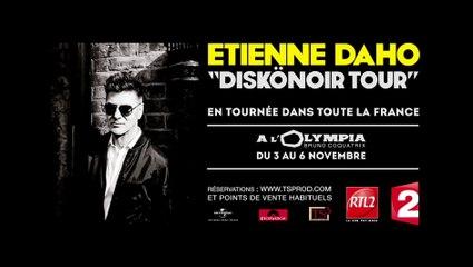 DISKÖNOIR TOUR D'ETIENNE DAHO
