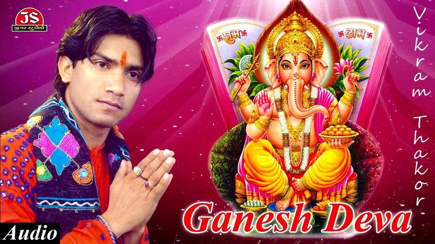 Ganesh Deva - Vikram Thakor Navratri Song   Ganpati Song