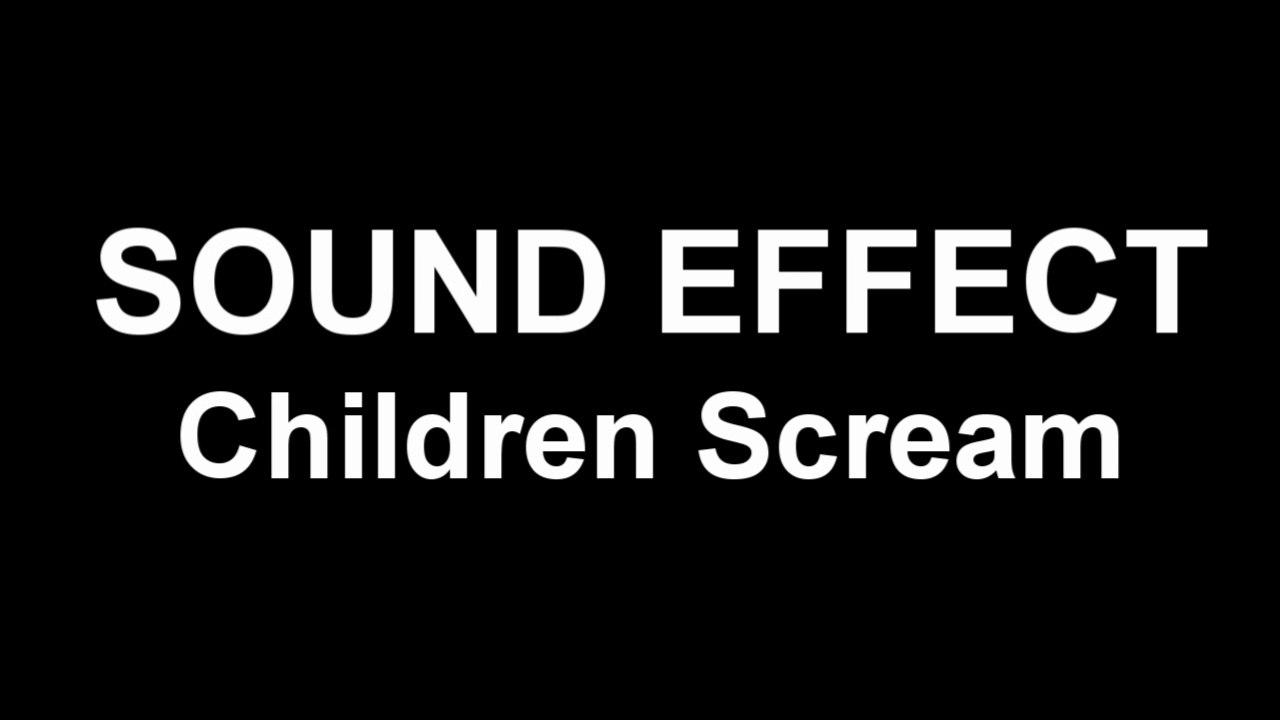 Children Scream SOUND EFFECT Screaming ...
