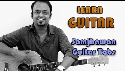 How To Play – Samjhawan – Guitar Tabs – Humpty Sharma Ki Dulhania