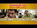 Lovebird to Angrybird | Shaadi Ke Side Effects