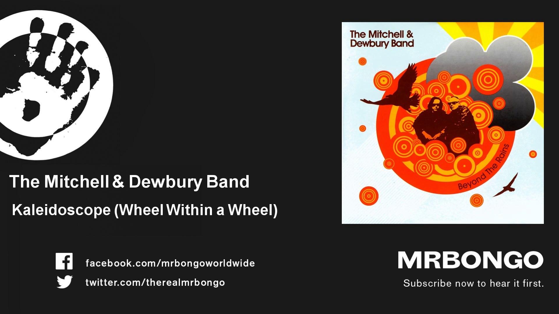 The Mitchell & Dewbury Band - Kaleidoscope - Wheel Within a Wheel - feat. Lizzie Rendall