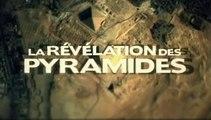 La Révélation Des Pyramides : L'Enquête Qui Change Le Monde - Opus 1 - Un Mystère Planétaire (1/2)