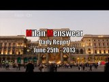 "MILAN MENSWEAR Spring Summer 2014 ""DAILY REPORT"" June 25th 2013 by Fashion Channel"