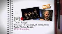 TV3 - 33 recomana - Tabac Rouge. Festival Terrassa Noves Tendències (TNT). Teatre Principal. Terra