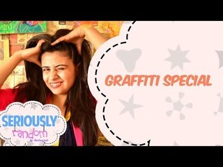 Graffiti Special || Seriously Random With Geetanjali