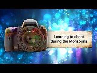 Learn To Shoot During The Monsoons || Shraddha Kadakia