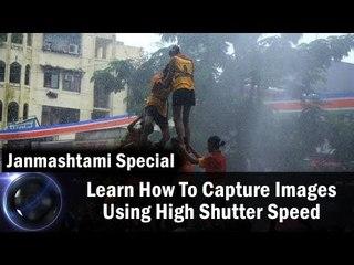 Janmashtami Special || Learn How To Capture Images Using High Shutter Speed || Shraddha Kadakia