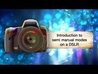 Introduction To The Semi Manual Mode On A DSLR || Shraddha Kadakia