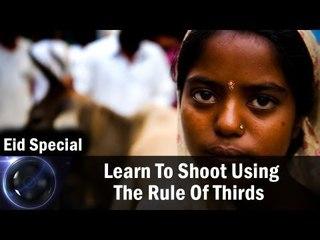 Eid Special || Learn To Shoot Using The Rule Of Thirds || Shraddha Kadakia
