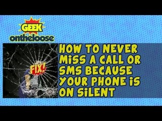 How to never miss a call coz your phone is on Silent? Episode 21 Geek On the Loose with Ankit Fadia