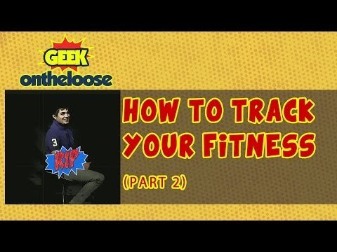 How To Track Your Fitness Levels Part 2 - Episode 29 of Geek On The Loose With Ankit Fadia