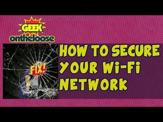 How to Secure your Wi-Fi network?   - Episode 27 Geek On the Loose with Ankit Fadia