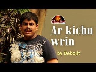 Ar Kichu Wrin By Debojit