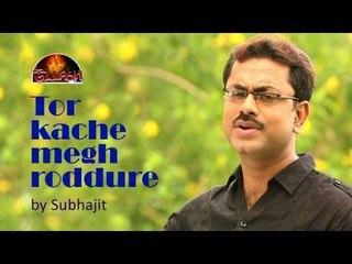 Tor Kache Megh Roddure By Subhajit