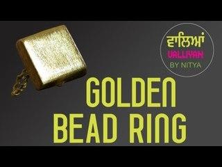 Make Your Own Accessories || Golden Bead Ring || Nitya Arora || DIY