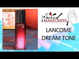 Glowing Skin This Valentine's Day || Lancome Dream Tone || Product Review || The Cloakroom