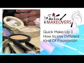 Quick Make-Up || How to Use Different Kind Of Foundation || The Cloakroom