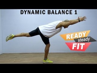 Get Ready To Work Out    Dynamic Balance    Enhance Stability   Part 1
