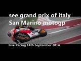watch grand prix of italy San Marino motogp 2014 stream online