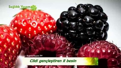 Cildi gençleştiren 11 besin | www.SaglikliYasam.TV