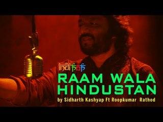 Raam Wala Hindustan by Sidharth Kashyap Ft Roopkumar  Rathod