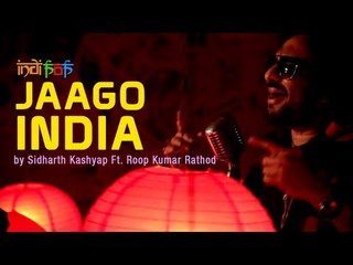 Jaago India by Sidharth Kashyap Ft. Roop Kumar Rathod
