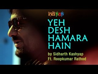 Yeh Desh Hamara Hain by Sidharth Kashyap Ft. Roop Kumar Rathod