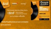 Émile Prud'homme et son orchestre - Ça va pas durer