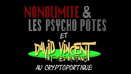 David Vincent et ses Mutants + Nonolimite & les Psycho Potes @ Cryptoportique