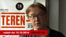 Czym dla teatru był Teren Warszawa_ Czym będzie Teren TR_ Sezon 2014-2015