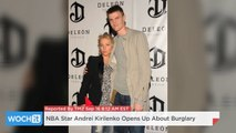 NBA Star Andrei Kirilenko Opens Up About Burglary