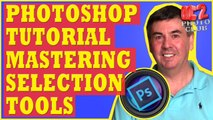 Photoshop Tutorial: Mastering Selections in Adobe Photoshop Using The Selection Tools