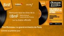 Paul Bonneau, Le grand orchestre de Paris - Comme au premier jour